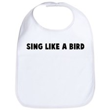 Sing like a bird Bib