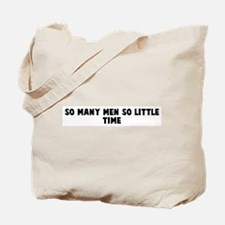 So many men so little time Tote Bag