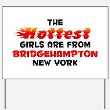 Hot Girls: Bridgehampto, NY Yard Sign