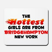Hot Girls: Bridgehampto, NY Mousepad
