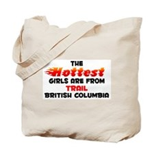 Hot Girls: Trail, BC Tote Bag