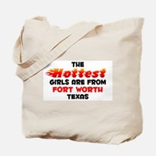 Hot Girls: Fort Worth, TX Tote Bag