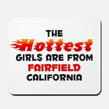 Hot Girls: Fairfield, CA Mousepad