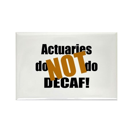 Actuaries Don't Do Decaf Rectangle Magnet