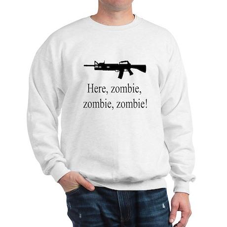 here, zombie Sweatshirt