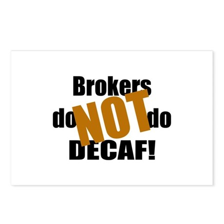 Broker Don't Do Decaf Postcards (Package of 8)