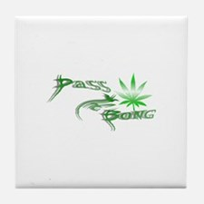 Pass The Bong Tile Coaster