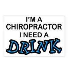 Chiropractor Need a Drink Postcards (Package of 8)