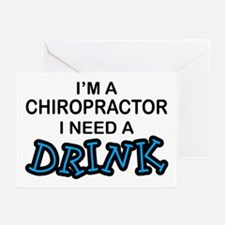Chiropractor Need a Drink Greeting Cards (Pk of 10