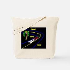 PLEASE! DRVE SAFELY Tote Bag