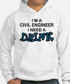 Civil Engineer Need a Drink Jumper Hoody
