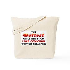Hot Girls: Lake Cowicha, BC Tote Bag