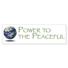 Power to the Peaceful Bumper Bumper Sticker