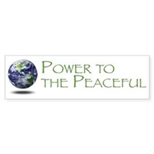 Power to the Peaceful Bumper Bumper Stickers