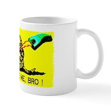 Don't tase on me !  Mug