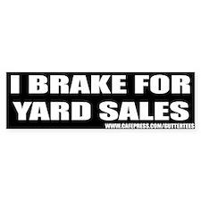 I Break For Yard Sales Bumper Bumper Bumper Stickers