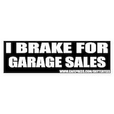 I Break For Garage Sales Bumper Bumper Bumper Sticker