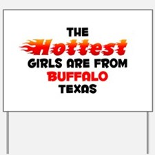 Hot Girls: Buffalo, TX Yard Sign