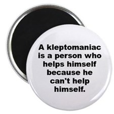 Cute Kleptomaniac Magnet