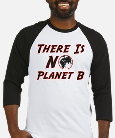 There is no planet Baseball Jersey
