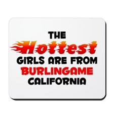 Hot Girls: Burlingame, CA Mousepad