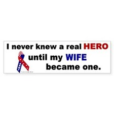 Never Knew A Hero.....Wife (ARMY) Bumper Bumper Sticker