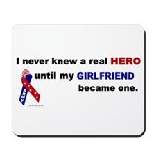 Never Knew A Hero.....Girlfriend (ARMY) Mousepad