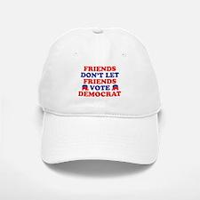 Friends Don't Let Friends Vote Democrat Baseball Baseball Cap