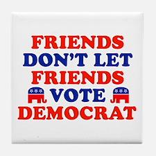 Friends Don't Let Friends Vote Democrat Tile Coast