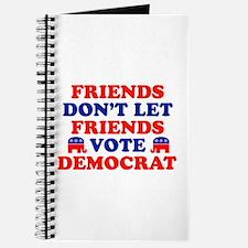 Friends Don't Let Friends Vote Democrat Journal