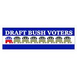 DRAFT BUSH VOTERS Bumper Sticker
