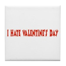 I Hate Valentine's Day Tile Coaster