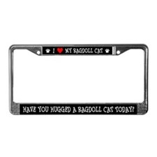 Have You Hugged A Ragdoll - License Plate Frame