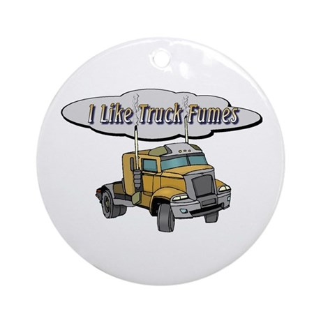 I Like Truck Fumes Ornament (Round)