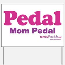 Pedal Mom Pedal Yard Sign