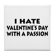 Hate Valentine's With Passion Tile Coaster