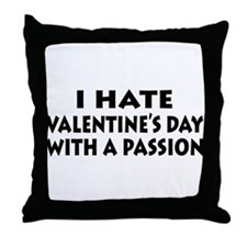 Hate Valentine's With Passion Throw Pillow