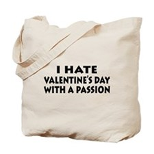 Hate Valentine's With Passion Tote Bag