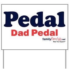 Pedal Dad Pedal Yard Sign