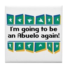 I'm Going to be an Abuelo Again! Tile Coaster