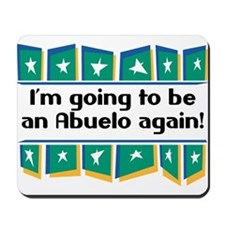 I'm Going to be an Abuelo Again! Mousepad