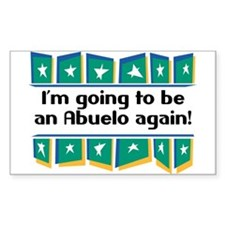 I'm Going to be an Abuelo Again! Sticker (Rectangu