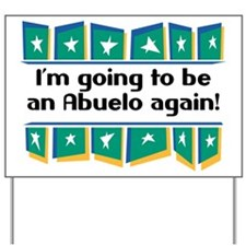 I'm Going to be an Abuelo Again! Yard Sign