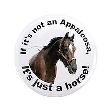 """If Not Appaloosa-1 3.5"""" Button"""