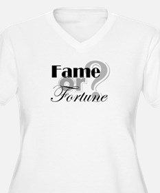 Fame or Fortune T-Shirt