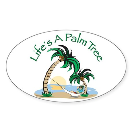 Life's A Palm Tree Oval Sticker