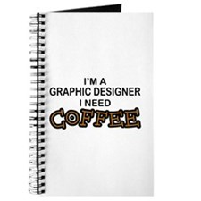Graphic Designer Need Coffee Journal