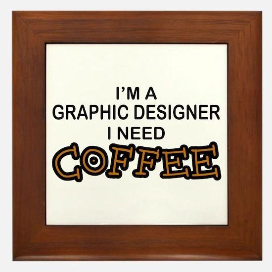 Graphic Designer Need Coffee Framed Tile