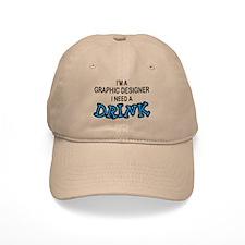 Graphic Designer Need a Drink Baseball Cap