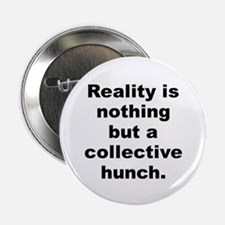 "Cool Reality nothing collective hunch 2.25"" Button"
